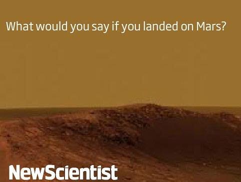 第一个登陆火星的人类该说些啥?
